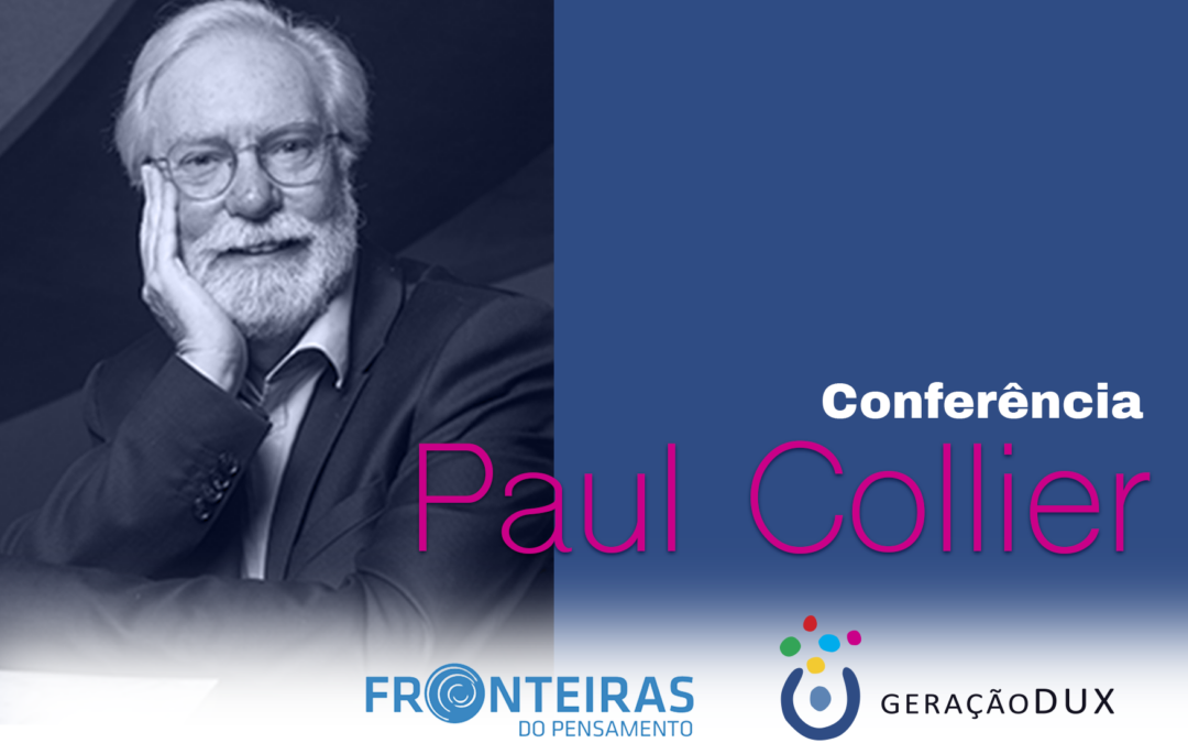 DUX no Fronteiras do Pensamento: Paul Collier – Reinvenção do Humano