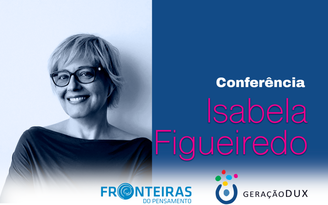 DUX no Fronteiras do Pensamento: Isabela Figueiredo